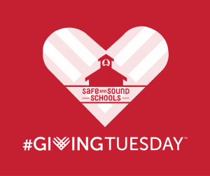 Safe and Sound Schools Joins the Global #GivingTuesday Movement